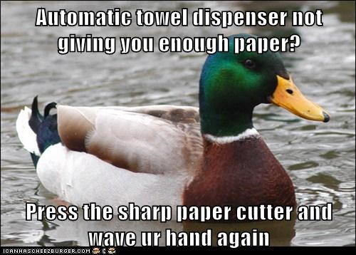 Automatic towel dispenser not giving you enough paper?  Press the sharp paper cutter and wave ur hand again