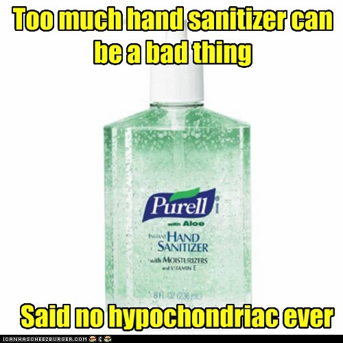 Too much hand sanitizer can be a bad thing