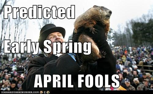 Predicted  Early Spring APRIL FOOLS