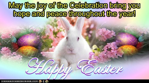 To all my friends: Happy Easter