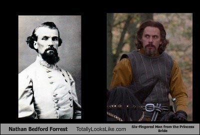 Nathan Bedford Forrest Totally Looks Like Six-Fingered Man from the Princess Bride