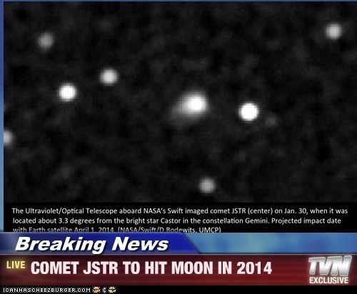 Breaking News - COMET JSTR TO HIT MOON IN 2014