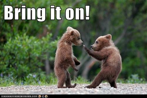 Bring it on!