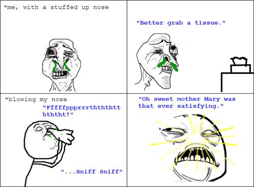 stuffy nose,flu,fever,sweet jesus,nose