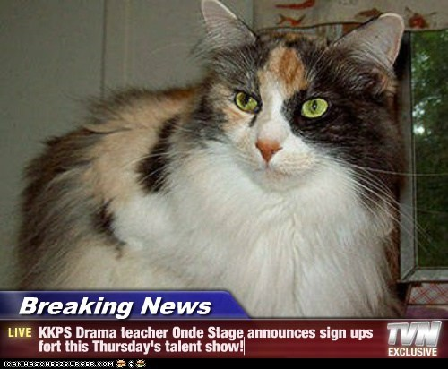Breaking News - KKPS Drama teacher Onde Stage announces sign ups fort this Thursday's talent show!