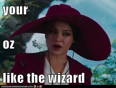 your oz  like the wizard