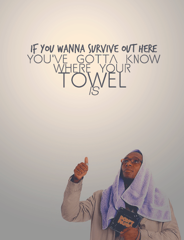 Never Forget Your Towel