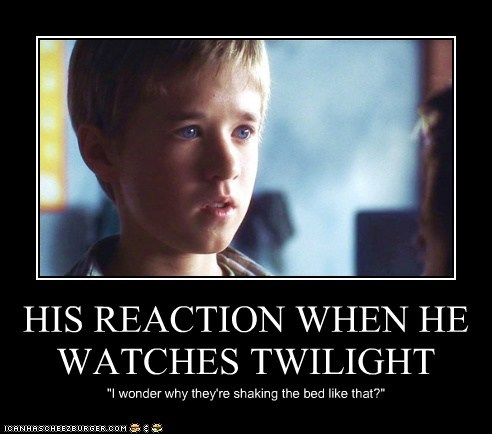 HIS REACTION WHEN HE WATCHES TWILIGHT