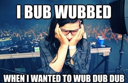 First World Skrillex Problems