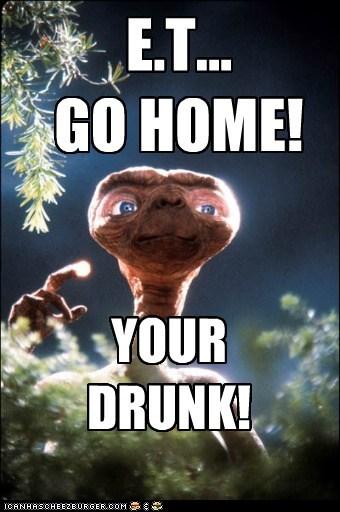 E.T... GO HOME!