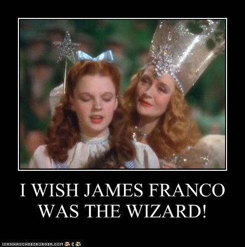 I WISH JAMES FRANCO WAS THE WIZARD!