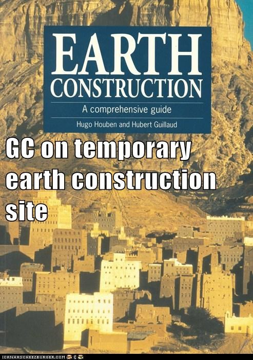 GC on temporary earth construction site