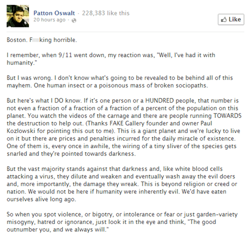 "Patton Oswalt's Inspiring Message in the Wake of the Boston Marathon Bombings: ""The good outnumber you, and we always will."""