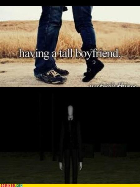 just girly things,tall guys,slenderman
