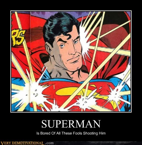 Apparently Superman Is Not Easily Phased