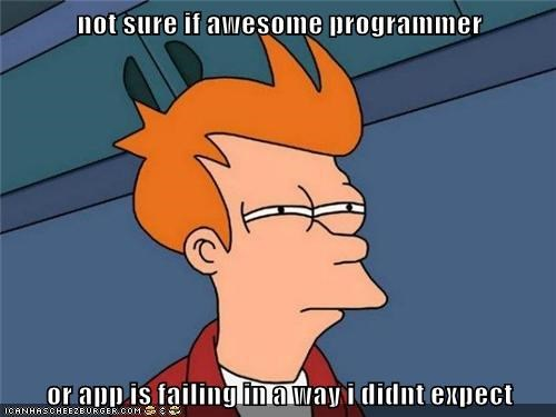 not sure if awesome programmer  or app is failing in a way i didnt expect