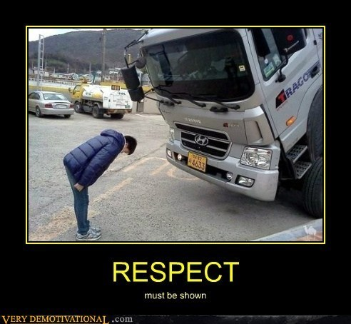 Respect Is for both People and Trucks
