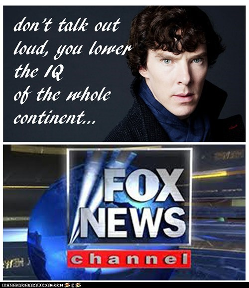 Shut up Fox News...