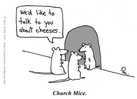 So, That's What a Church Mouse Is