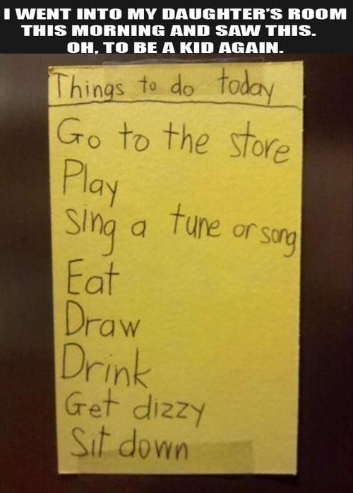 to be a kid again,to-do list,parenting