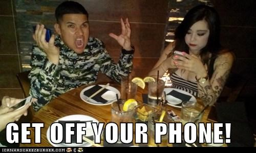 GET OFF YOUR PHONE!