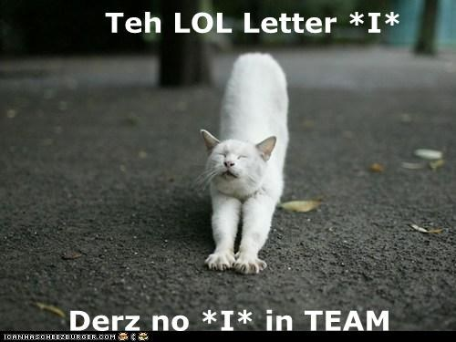 Teh LOL Letter *I*  Derz no *I* in TEAM