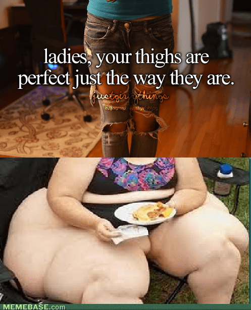 Nah Babe, That Doesn't Make You Look Fat