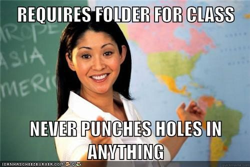 REQUIRES FOLDER FOR CLASS  NEVER PUNCHES HOLES IN ANYTHING
