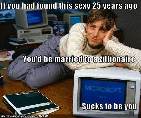 If you had found this sexy 25 years ago You'd be married to a zillionaire Sucks to be you