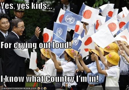 Yes, yes kids... For crying out loud! I know what Country I'm in!