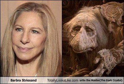 Barbra Striesand Totally Looks Like urSu the Master(The Dark Crystal)