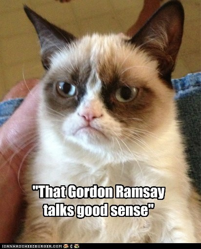 """That Gordon Ramsay talks good sense"""