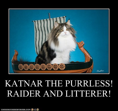 KATNAR THE PURRLESS! RAIDER AND LITTERER!