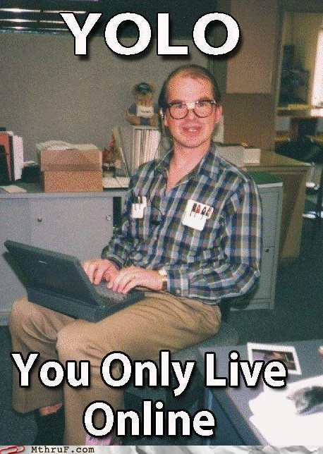 yolo,nerds,swag,monday thru friday,g rated