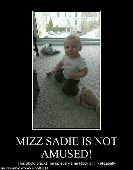 MIZZ SADIE IS NOT AMUSED!