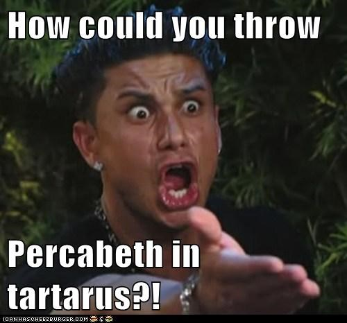 How could you throw  Percabeth in tartarus?!