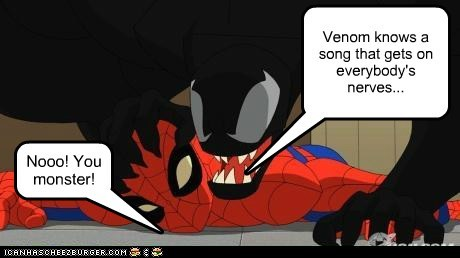 Venom knows a song that gets on everybody's nerves...