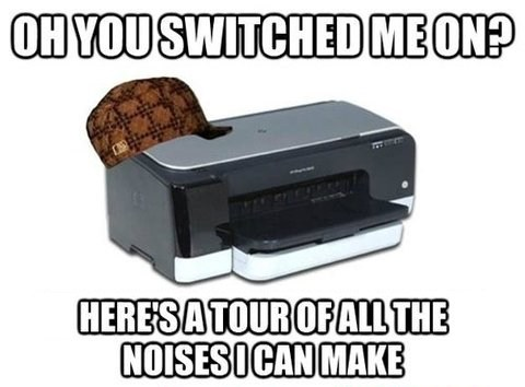 printer noises,scumbag printer,printers