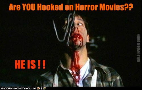 Hooked on Horror Movies!