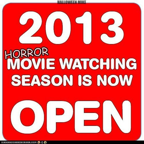 Horror movie season OPEN