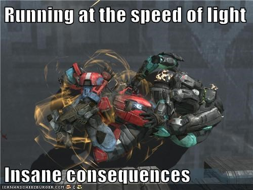 Running at the speed of light  Insane consequences