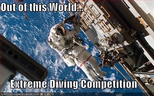 Out of this World...  Extreme Diving Competition