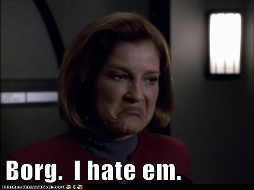 Borg.  I hate em.