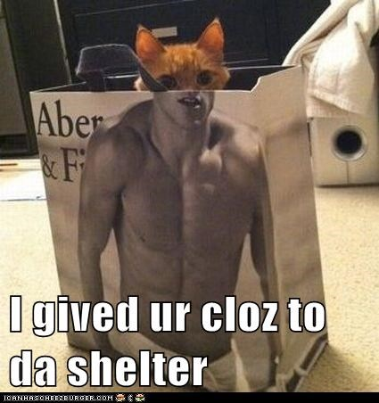I gived ur cloz to da shelter