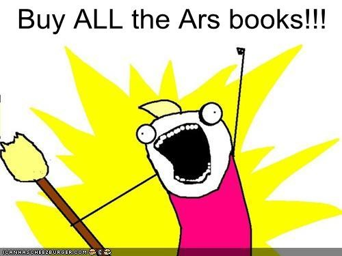 Buy ALL the Ars books!!!