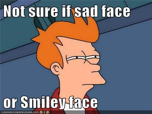 Not sure if sad face   or Smiley face