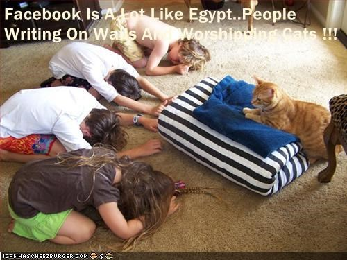 Facebook Is A Lot Like Egypt..People Writing On Walls And Worshipping Cats !!!