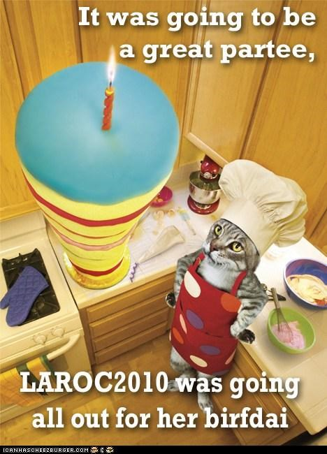 Hope yu hav a great Birfdai, LAROC2010! (save me a piece of kake, pleaze)