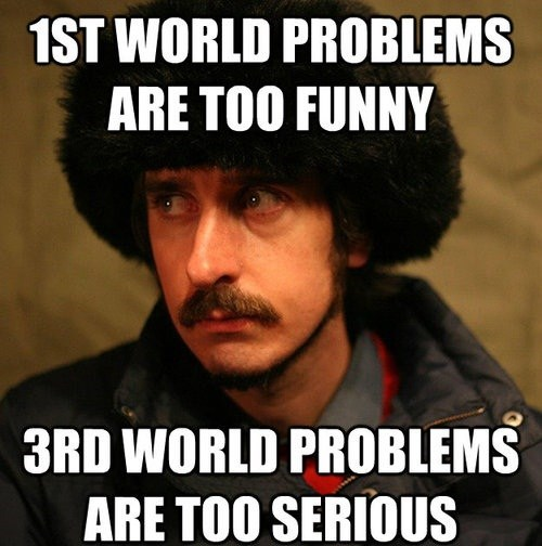 Second World Problems Never Get Attention