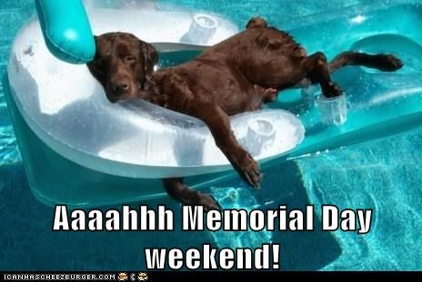 Aaaahhh Memorial Day weekend!